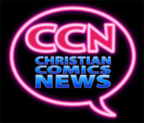 Christian Comics NEWS Archives 2006-2011